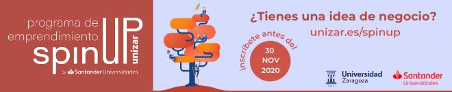 Abierta la Convocatoria del VIII Programa SpinUP «Emprende con Unizar» by Santander Universidades – hasta el 30 de noviembre de 2020